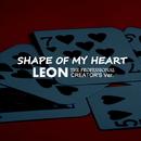 SHAPE OF MY HEART LEON THE PROFESSIONAL CREATOR'S VER./点音源