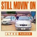 Still Movin' On/AFRO PARKER