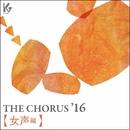 THE CHORUS '16  【女声編】/Various Artists
