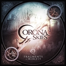 Fragments Of Reality/CORONA SKIES