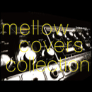 Mellow Covers Collection/higo.hayato