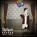 「CIRCUS CIRCUS」 TYPE-A/THE BEETHOVEN