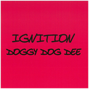 IGNITION /DOGGY DOG DEE
