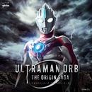 ULTRAMAN ORB-THE ORIGIN SAGA-/Various Artists