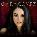 FUEGO FATAL/Cindy Gomez