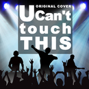 U Can't touch this ORIGINAL COVER/NIYARI計画
