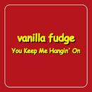 キープ・ミー・ハンギング・オン/Vanilla Fudge