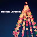 Truckers Christmas/Truckers Christmas