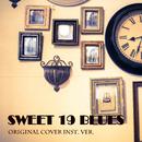 SWEET 19 BLUES ORIGINAL COVER INST. VER/NIYARI計画