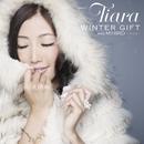 WINTER GIFT with MIHIRO ~マイロ~/Tiara