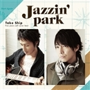 Take Ship ~ five years self cover best ~/Jazzin'park
