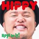 HIPPY DO IT!!/HIPPY