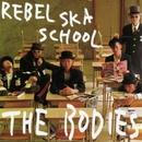 REBEL SKA SCHOOL/THE BODIES