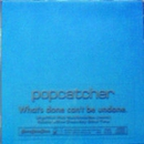 What's done can't be undone/popcatcher & TEARDUCT