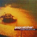 TURNING AROUND ALONE/popcatcher & TEARDUCT
