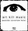 seaside coverism hotel/art kill music