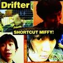 DRIFTER/SHORTCUT MIFFY!