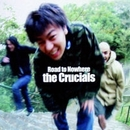 Road to Nowhere/the CRUCIALS