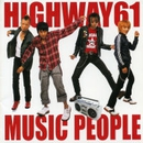MUSIC PEOPLE/HIGHWAY61