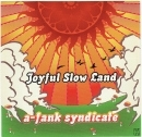 Joyful Slow Land/A-Fank Syndicate