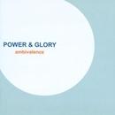 ambivalence/POWER & GLORY