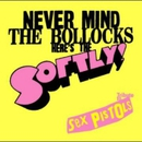 "NEVER MIND THE BOLLOCKS ""Here's the Softly!"" ~Tribute to Sex Pistols~/V.A"