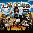 LA RAINBOW/L.M.DOGG