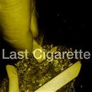 Last Cigarette/Serial-8