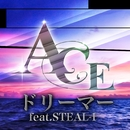 ドリーマー feat STEAL-I/ACE