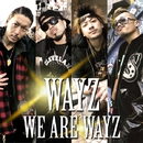 WE ARE WAYZ by WAYZ/FILLMORE