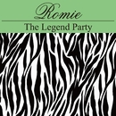 The Legend Party/Romie