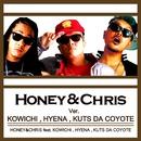 HONEY&CHRIS ver. KOWICHI,HYENA,KUTS DA COYOTE/HONEY&CHRIS feat. KOWICHI,HYENA,KUTS DA COYOTE