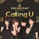 Calling U [type-A]/SPACE GIRLS PLANET