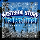 WESTSIDE STORY feat.DJ LAW/TrailersTrash