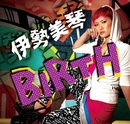 BIRTH/伊勢美琴 from BIRTH ALL STARZ