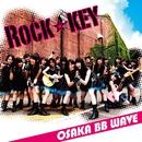 Rock☆key/OSAKA BB WAVE