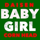 BABY GIRL/DAISEN&CORN HEAD