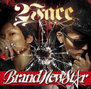 2FACE/BRAND NEW STAR
