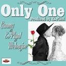 Only One/GANMA & Es-Plant & Melowjoe