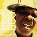 BAD BAD BAD/BURRO BANTON