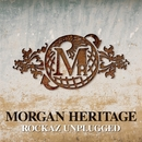 ROCKAZ UNPLUGGED/MORGAN HERITAGE