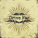 Drive Far/Drive Far