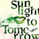 Sunlight to Tomorrow/LIPPS