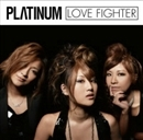 LOVE FIGHTER/PLΛTINUM