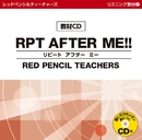 RPT AFTER ME !!/RED PENCIL TEACHERS