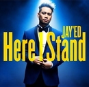 Here I Stand/JAY'ED