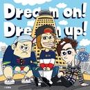 Dream on! Dream up!/Jam9