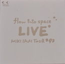 flow into space LIVE MIKI IMAI TOUR '93/今井美樹