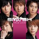 TRUE LOVE/SM☆SH