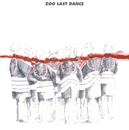 ZOO LAST DANCE/ZOO